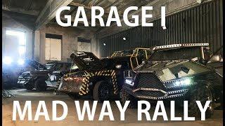 Mad Way Rally garage part I