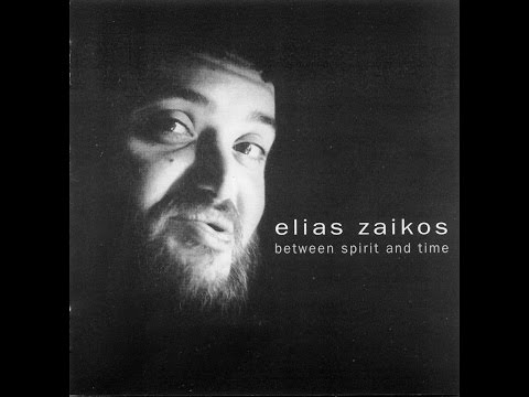 Elias Zaikos - Between Spirit And Time  (Full Album)  (HQ)