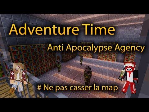 Minecraft - Adventure Time - Anti Apocalypse Agency #1 Ne pas casser la map