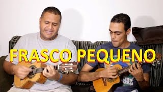 FRASCO PEQUENO - Didi Pinheiro e Cicinho do cavaco