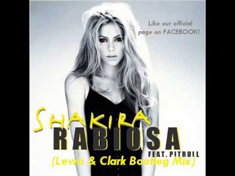 Shakira feat. Pitbull - Rabiosa (Lewis & Clark Bootleg Mix)