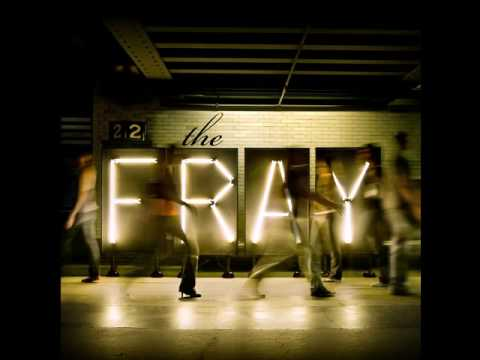 The Fray Be The One YouTube