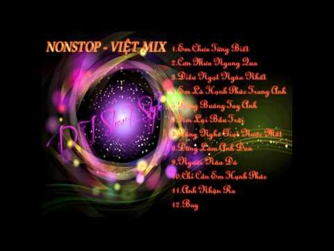Nonstop - Việt Mix - Ai Yêu Nhạc Việt Thì Giơ Tay - DJ Hoàng Duy In The Mix