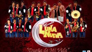 """""""La Marihuana y El Alacrán""""-Banda Luna Nueva (Nuevo Disco)"""
