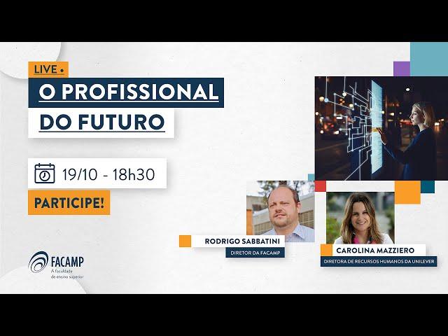 O profissional do futuro, com Carolina Mazziero (diretora de recursos humanos da Unilever)