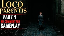 Loco Parentis Gameplay - Part 1 (No Commentary)
