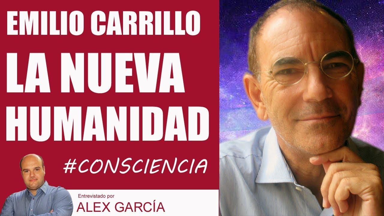 LA NUEVA HUMANIDAD. Con Emilio Carrillo