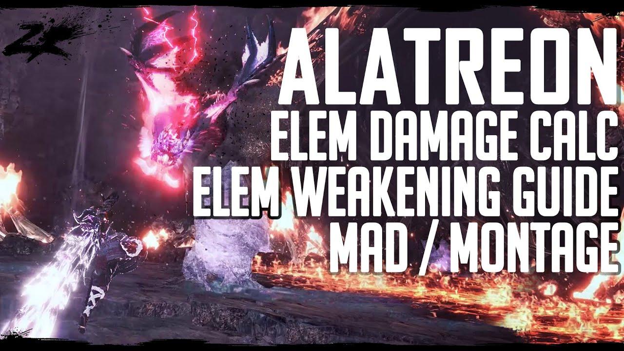 MHWI Alatreon Elemental Damage Calculation, Weakening Guide and MAD / Montage.