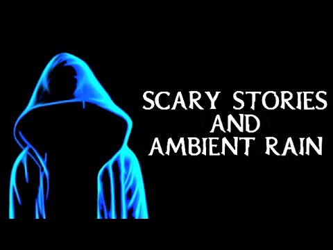 Scary True Stories Told In The Rain   6 Hour Rain Video   (Scary Stories)   (Rain)   (Rain Video)
