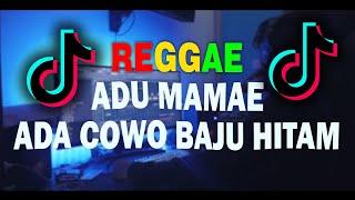 Download REGGAE SKA ADUH MAMAE ADA COWOK BAJU HITAM DJ VIRAL TIKTOK | cover by SEMBARANIA