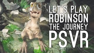 Robinson: The Journey VR Gameplay: Let