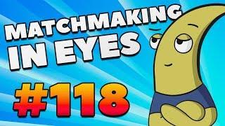 CS:GO - MatchMaking in Eyes #118