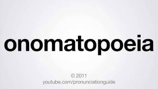 How to Pronounce Onomatopoeia