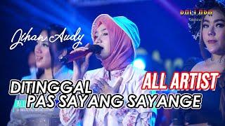 Download lagu ALL ARTIST - DITINGGAL PAS SAYANG SAYANGE | NEW PALLAPA