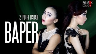 Video 2 PUTRI BAHAR - BAPER download MP3, 3GP, MP4, WEBM, AVI, FLV Juli 2018