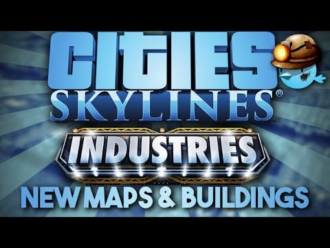 New Maps & Buildings in Cities: Skylines - Industries