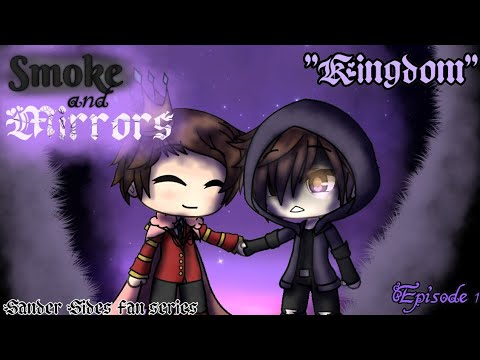 ♡smoke-&-mirrors♡-♤kingdom♤-♧episode-1♧-◇a-sander-sides-fan-series◇