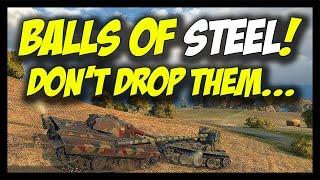 ► World of Tanks: Balls Of Steel - E-50 Ausf. M Doing Dirty Work!