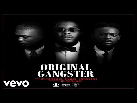 Sess, Reminisce, Adekunle Gold - Original Gangster (Official Audio)