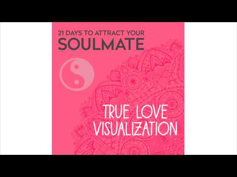 21 Days to Attract Your Soulmate | True Love Visualization Process