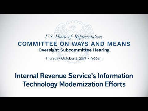 Hearing on the Internal Revenue Service's Information Technology Modernization Efforts