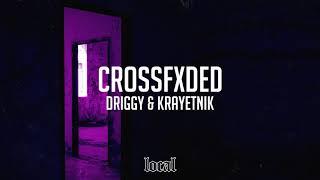 Driggy Krayentnik Crossfxded prod. Trvppkidd.mp3