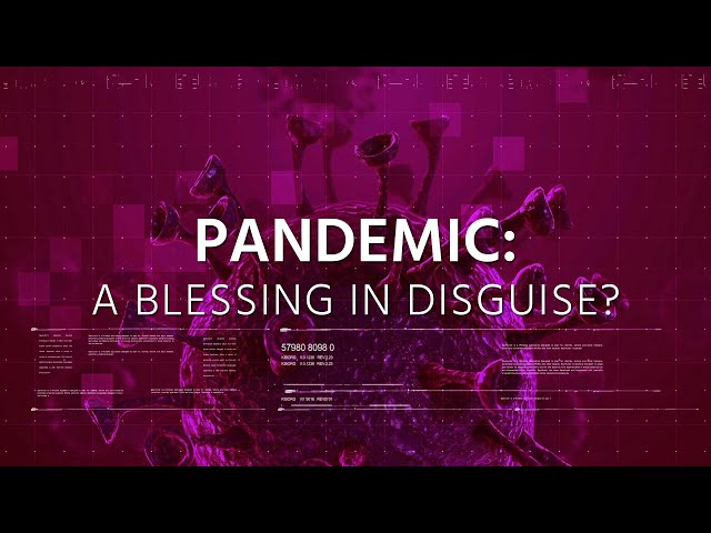 Pandemic: A blessing in disguise?
