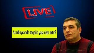 Azərbaycanda təqaüd yaşı niyə artır?