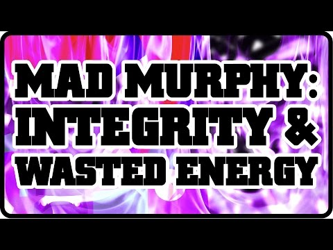 [Mad Murphy] Issue #013 - INTEGRITY & WASTED ENERGY