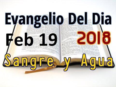 Evangelio del Dia- Lunes 19 Febrero 2018- No Jurar En Nombre de Dios- Sangre y Agua