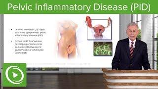 Pelvic Inflammatory Disease (PID) – Infectious Diseases | Lecturio