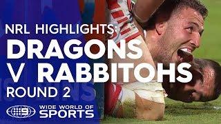 NRL Highlights: St George Illawarra Dragons v South Sydney Rabbitohs - Round 2 | NRL on Nine