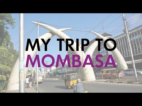 My Trip to Mombasa