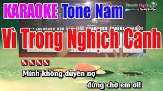 Vì Trong Nghịch Cảnh Karaoke MV | Tone Nam 8795 - Nhạc Sống Thanh Ngân
