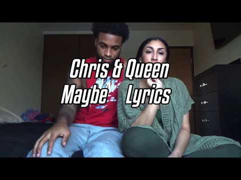 CHRIS & QUEEN - MAYBE ( LYRICS )