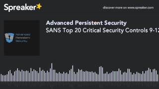 SANS Top 20 Critical Security Controls 9-12 (made with Spreaker)