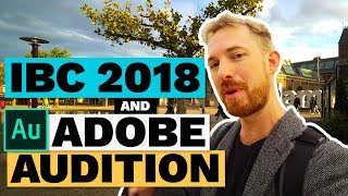 IBC 2018 and Adobe Audition (New Features) with Jason Levine and Durin Gleaves