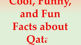 Cool, Funny, and Fun Facts about Qatar