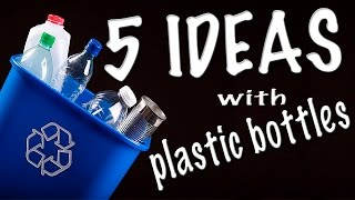 5 ideas with plastic bottles 1