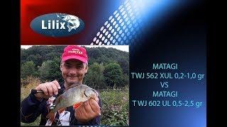 MATAGI TWJ 562 XUL 0,2-1,0 gr проти MATAGI TWJ 602 UL 0,5-2,5 gr ( Рибалка в Німеччині )