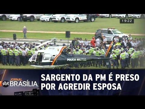 Sargento da PM é preso por agredir esposa  | Jornal SBT Brasília 17/07/2018