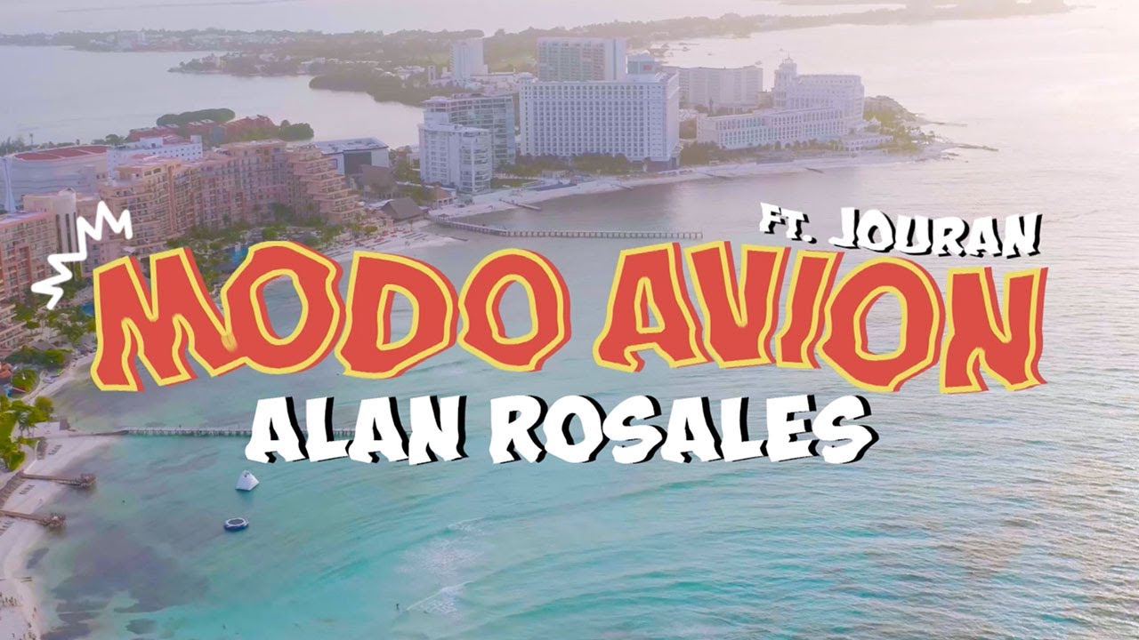 Alan Rosales - Modo Avión ft. Jouran