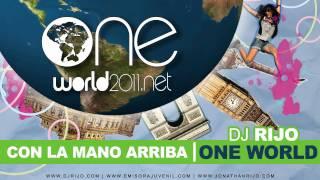 Dj Rijo - Con la mano arriba (One World) Oficial