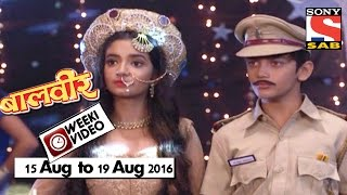 WeekiVideos | Baalveer | 15 August to 19 August 2016