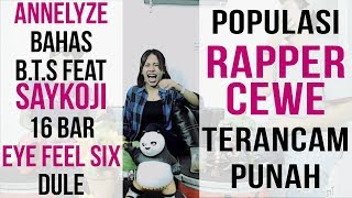 Populasi Rapper Cewe Terancam Punah: Hip hop Kalo Sempet ala Annelyze | bahas Ft Saykoji, 16 bar dll