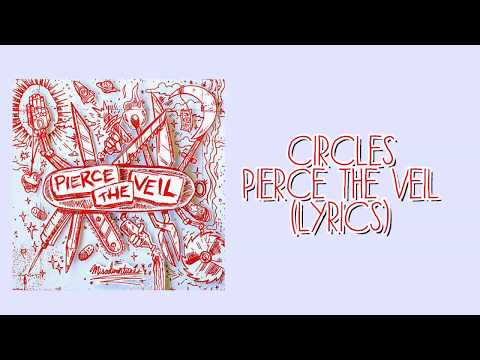 Circles | Pierce The Veil |(Lyrics)