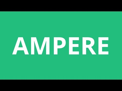 How To Pronounce Ampere - Pronunciation Academy