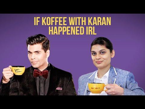 If Koffee with Karan Happened IRL Ft. Srishti