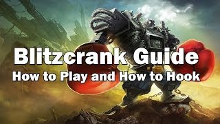 Blitzcrank Guide Season 5 - How to Play & How to Hook!
