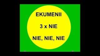Ekumenia, 3 x NIE